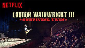 Loudon Wainwright III: Surviving Twin (2018) on Netflix in Belgium