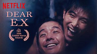 Dear Ex (2018) on Netflix in the Netherlands