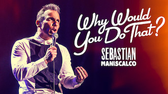 Is Sebastian Maniscalco: Why Would You Do That? (2016) on