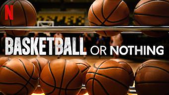 Basketball or Nothing: Season 1