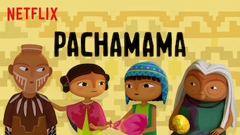 Is Pachamama (2019) on Netflix France?